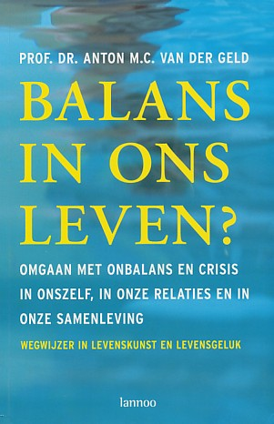 Anton van der Geld - Balans in ons leven