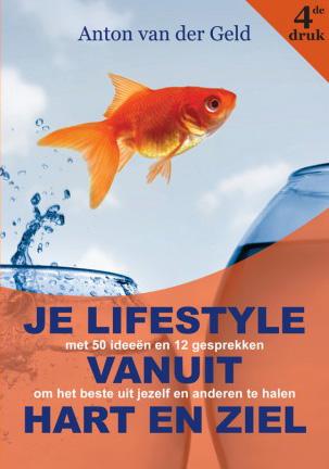 Anton van der Geld - Je lifestyle vanuit hart en ziel